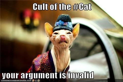 Cult of the #Cat  your argument is invalid