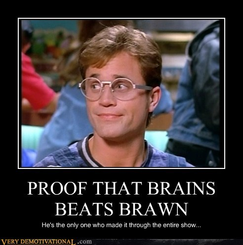 PROOF THAT BRAINS BEATS BRAWN