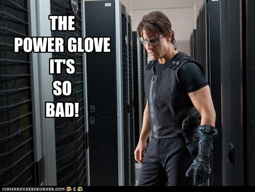 THE POWER GLOVEIT'SSOBAD!