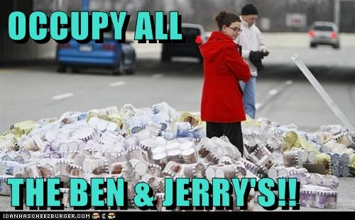 OCCUPY ALL  THE BEN & JERRY'S!!