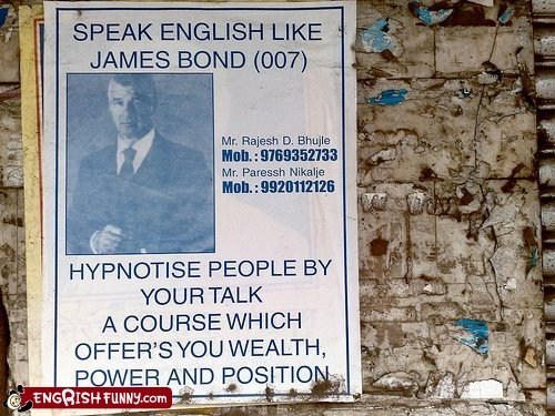 Engrish Funny: Speak like James Bond if he lacked basic English-speaking skills