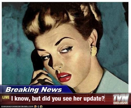 Breaking News - I know, but did you see her update?