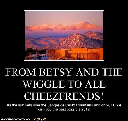 FROM BETSY AND THE WIGGLE TO ALL CHEEZFRENDS!