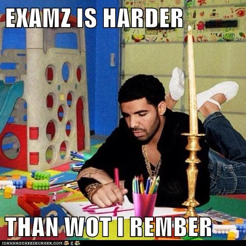 EXAMZ IS HARDER  THAN WOT I REMBER