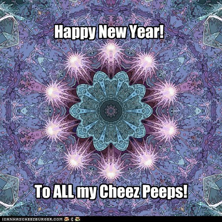 Happy New Year to All my Cheez Peeps!