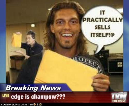 Breaking News - edge is champow???