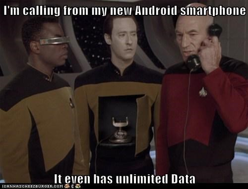 I'm calling from my new Android smartphone  It even has unlimited Data