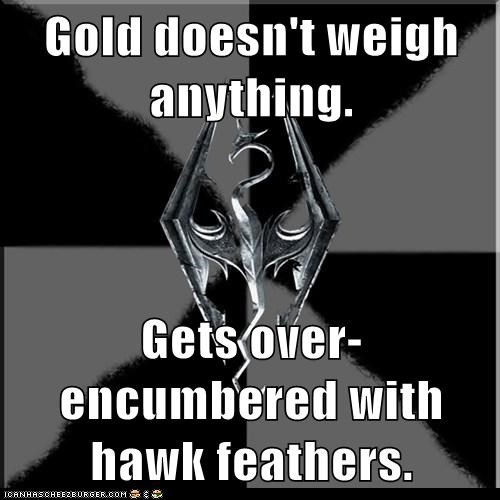 gold,Memes,real,Skyrim,video games,weigh