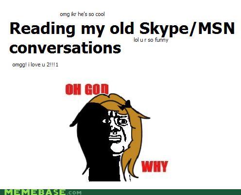 Memes,oh god,skype,wtf