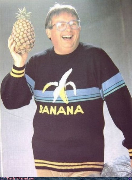 liar,not a banana,pineapple,sweaters