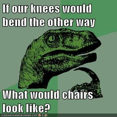 Philosoraptor: They Would Look Awesome