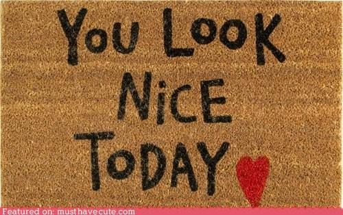 compliment,doormat,heart,message,you look nice
