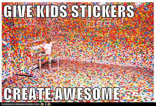 GIVE KIDS STICKERS  CREATE AWESOME