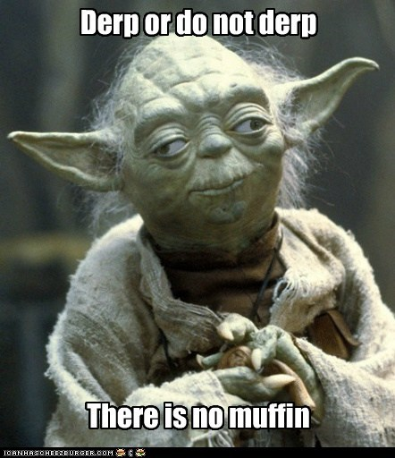 best of week,derp,do or do not,muffin,star wars,there is another,yoda