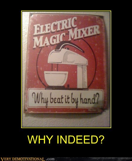 WHY INDEED?