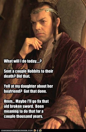 elf,elrond,hobbits,Hugo Weaving,Lord of the Rings,procrastination,sword