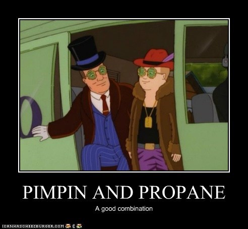 PIMPIN AND PROPANE
