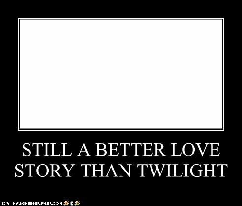 demotivator,love story,truth,twilight