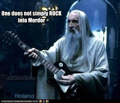 One does not simply ROCK into Mordor