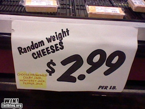 Random cheese weights? Sorry, I was thinking of cheese barbells.