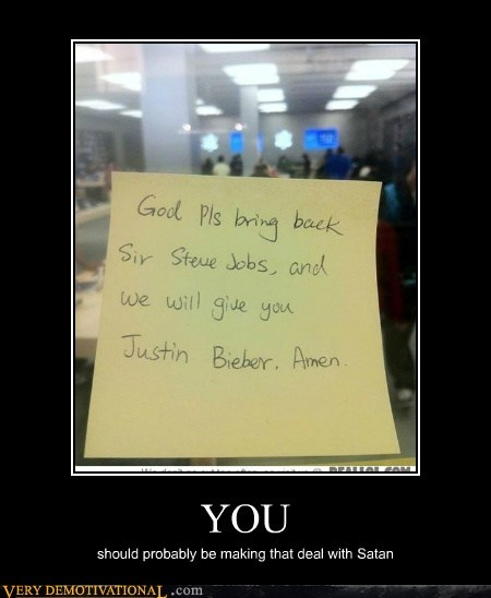hilarious,justin bieber,satan,steve jobs,you
