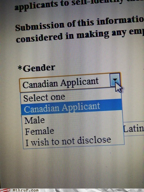 Monday Thru Friday: Male, Female, or Canadian. MAKE YOUR CHOICE.