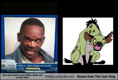 Guy who tried to use million-dollar bill at Wal-Mart  Totally Looks Like Hyena from The Lion King