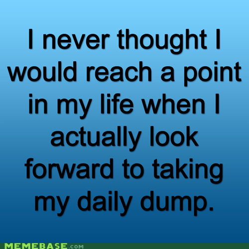 dump,life,point,prunes,Text Stuffs