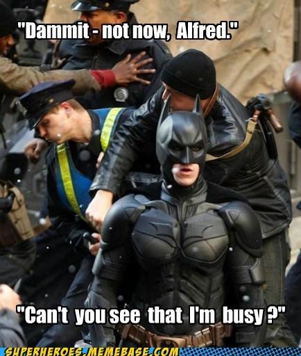 alfred,batman,busy,dark knight,Super-Lols