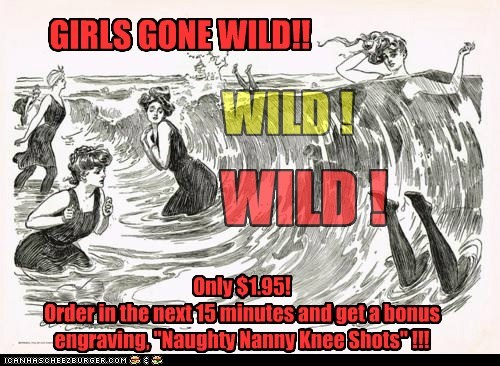 GIRLS GONE WILD!!