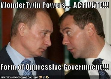WonderTwin Powers.... ACTIVATE!!!    Form of Oppressive Government!!!