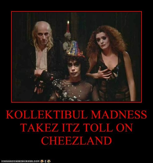 KOLLEKTIBUL MADNESS TAKEZ ITZ TOLL ON CHEEZLAND