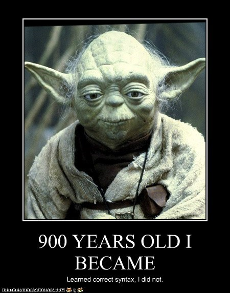900 years old,became,correct,star wars,syntax,yoda