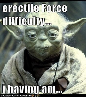 erectile Force difficulty...  i having am...