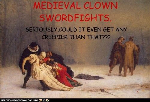MEDIEVAL CLOWN SWORDFIGHTS