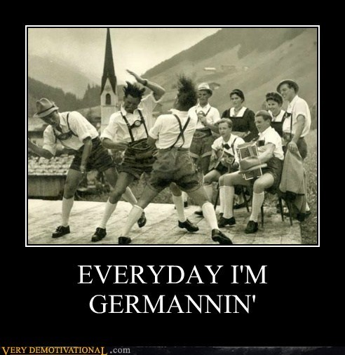 EVERYDAY I'M GERMANNIN'