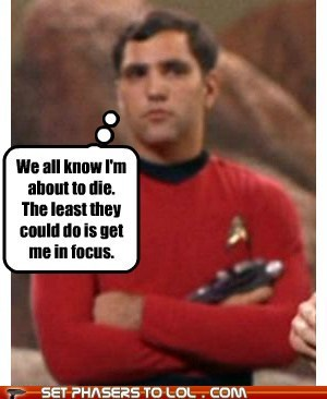 camera,die,focus,know,least,redshirt,Star Trek