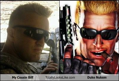 My Cousin Biff Totally Looks Like Duke Nukem
