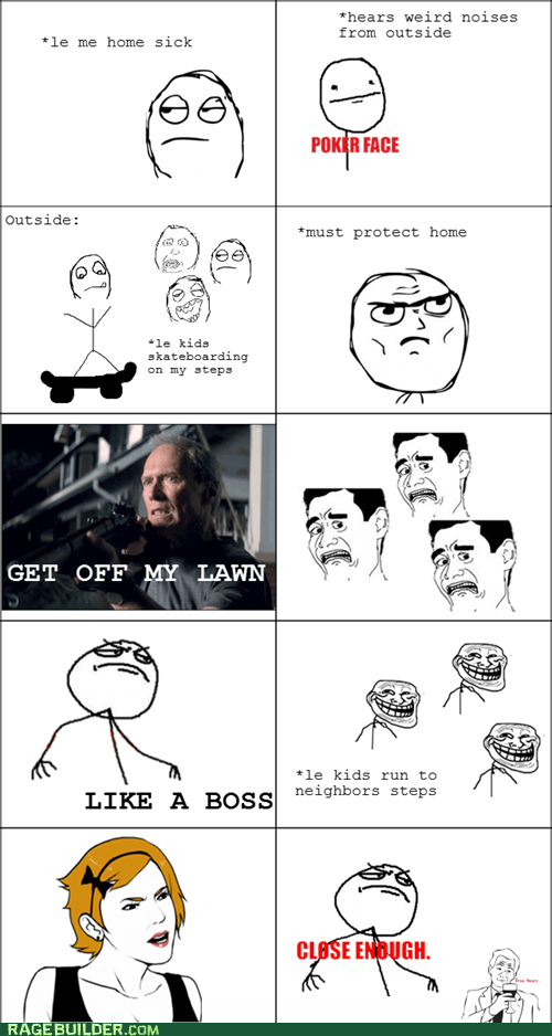 Close Enough,get off my lawn,poker face,Rage Comics