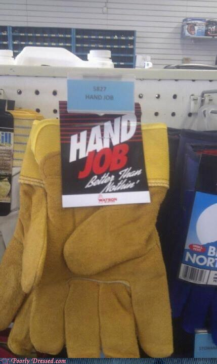 better than nothing,gloves,hand job,label fail