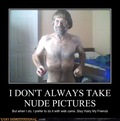 I DON'T ALWAYS TAKE NUDE PICTURES
