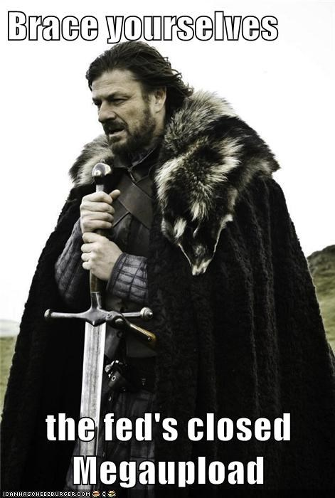 Brace yourselves  the fed's closed Megaupload