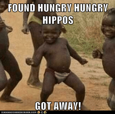FOUND HUNGRY HUNGRY HIPPOS  GOT AWAY!