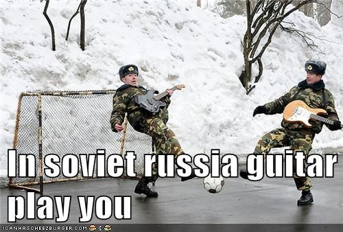 In soviet russia guitar play you