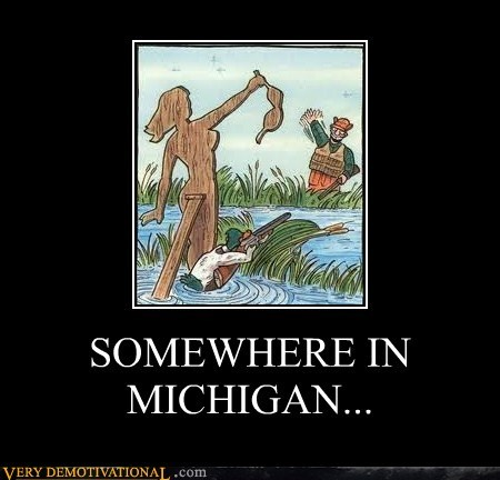 SOMEWHERE IN MICHIGAN...