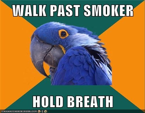 WALK PAST SMOKER  HOLD BREATH