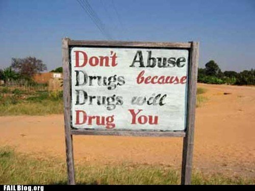 abuse,drugs,reading is hard,sign,wait a second