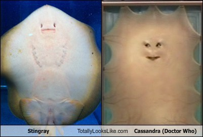 Stingray Totally Looks Like Cassandra (Doctor Who)