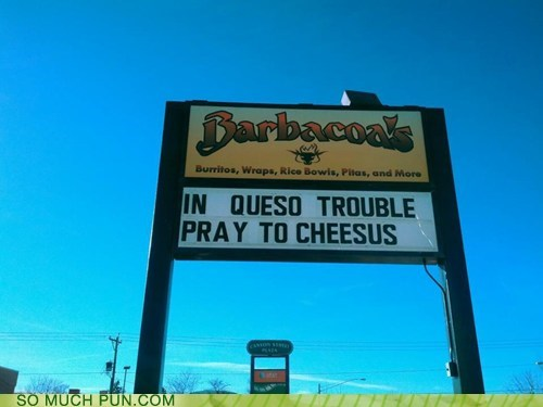 advice,cheese,Hall of Fame,in case of,jesus,pray,prefix,queso,similar sounding