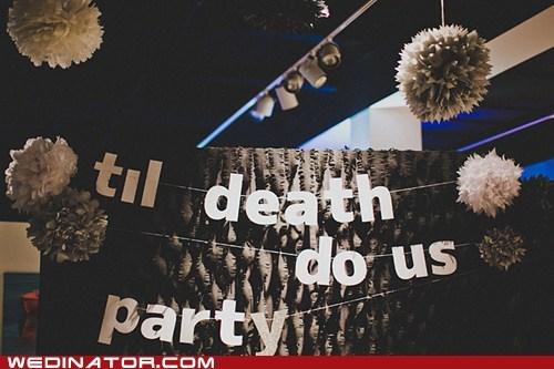funny,funny wedding photos,reception,sign,til death do us part